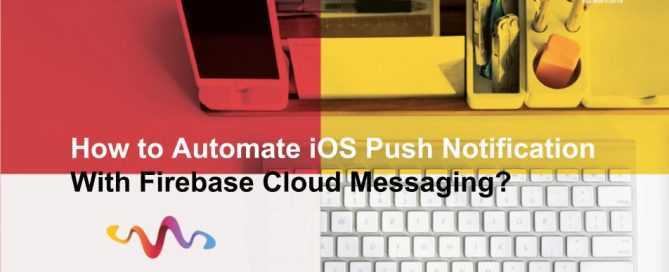 How-to-Automate-iOS-Push-Notification-With-Firebase-Cloud-Messaging